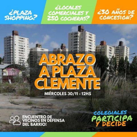 Abrazo a Plaza Clemente – Colegiales participa y decide.