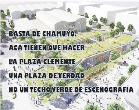 Plaza Clemente: Tienen que hacer una plaza de verdad, no un techo verde de escenografía